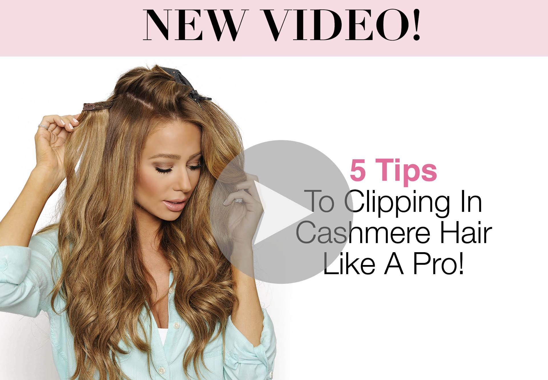 5 TIPS TO CLIP IN CASHMERE HAIR LIKE A PRO!