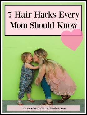 7 Hair Hacks Every Mom Should Know