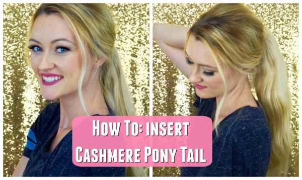 VIDEO: How To Insert Cashmere Ponytail