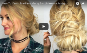 Dutch Braid Messy Bun Tutorial